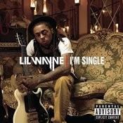 I'm Single (Single) (Parental Advisory) Songs