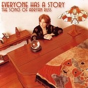 Everyone Has A Story: The Songs Of Adryan Russ Songs