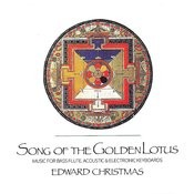 Song Of The Golden Lotus: Music For Bass Flute, Acoustic & Electronic Keyboards Songs