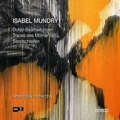 Mundry: Dufay-Bearbeitungen, Traces Des Moments, Sandschleifen Songs