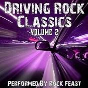Classic Driving Rock Songs Volume 2 Songs