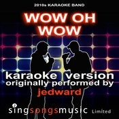 Wow Oh Wow (Originally Performed By Jedward) [Audio Karaoke Version] Song