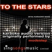To The Stars (Originally Performed By Modestep) [Audio Karaoke Version] Songs