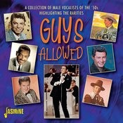 Guys Allowed - A Collection Of Rare Male Vocalists Of The 50's Songs