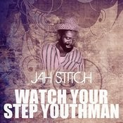 Watch Your Step Youthman Song