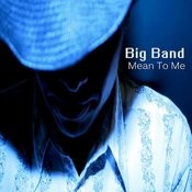Big Band Hits: Mean To Me Songs