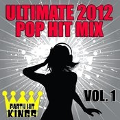 Ultimate 2012 Pop Hit Mix, Vol. 1 Songs