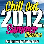 Chill Out 2012 Summer Classics Songs