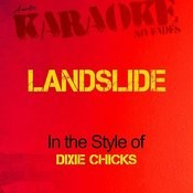 Landslide (In The Style Of The Dixie Chicks) [Karaoke Version] Songs