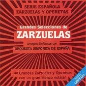 Grandes Selecciones De Zarzuelas Songs