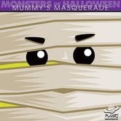 Monsters Of Halloween: Mummy's Masquerade Songs