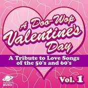 A Doo-Wop Valentine's Day: A Tribute To Love Songs Of The 50's And 60's Vol 1 Songs