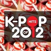 K-Pop Hits Of 2012 Songs