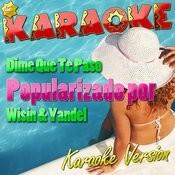Dime Que Te Paso (Popularizado Por Wisin & Yandel) [Karaoke Version] - Single Songs