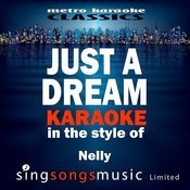 Just A Dream (In The Style Of Nelly) [Karaoke Version] - Single Songs
