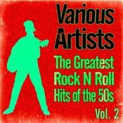 The Greatest Rock N Roll Hits Of The 50s, Vol. 2 Songs