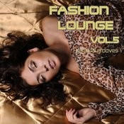 Fashion Lounge 5 (Chill, Lounge & Deep House) Songs