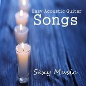Easy Acoustic Guitar Songs: Sexy Music Songs