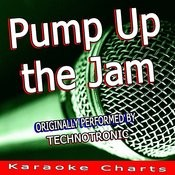 Pump Up The Jam (Originally Performed By Technotronic) [Karaoke Version] Song