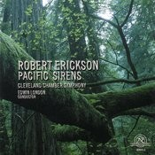 Robert Erickson: Pacific Sirens Songs