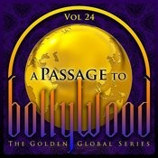 A Passage To Bollywood - The Golden Global Series, Vol. 24 Songs