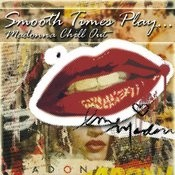 Smooth Times Play Madonna Chill Out Songs