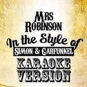 Mrs Robinson (In The Style Of Simon & Garfunkel) [Karaoke Version] - Single Songs