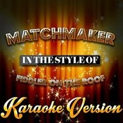 Matchmaker (In The Style Of Fiddler On The Roof) [Karaoke Version] - Single Songs