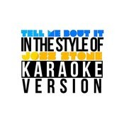 Tell Me Bout It (In The Style Of Joss Stone) [Karaoke Version] - Single Songs