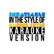 Insatiable (In The Style Of Nadine Coyle) [Karaoke Version] - Single Songs