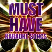 Must Have Karaoke Songs Songs