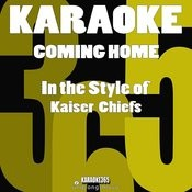 Coming Home (In The Style Of Kaiser Chiefs) [Karaoke Version] - Single Songs