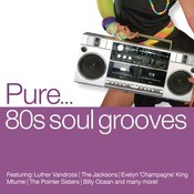 Pure... '80s Soul Grooves Songs