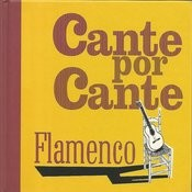 Cante Por Cante Flamenco Songs