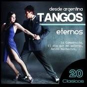 Desde Argentina. Tangos Eternos. 20 Clásicos Songs