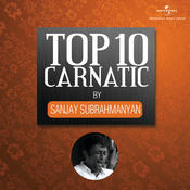 Top 10 Carnatic By Sanjay Subrahmanyan Songs