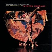 Sweet Release And Ghost Story: Two More Ballets By Wynton Marsalis Songs