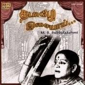 Thamizhe Isaiyai M S Subbulakshmi Songs