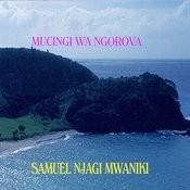 Mucingi Wa Ngorova Songs