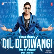 Dil Di Diwangi Songs