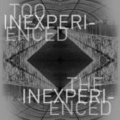 Too Inexperienced Songs