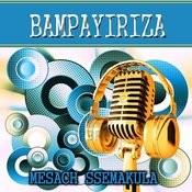 Bampayiriza Song
