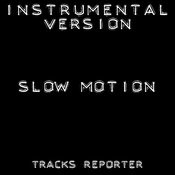 Slow Motion (Instrumental Version) Song