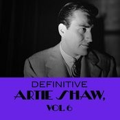 Definitive Artie Shaw, Vol. 6 Songs