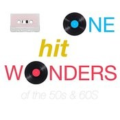 One Hit Wonders From The 50s And 60s Songs