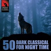 50 Dark Classical For Night Time Songs