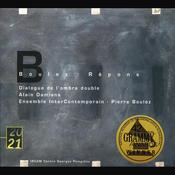 Boulez: Répons; Dialogue de l'ombre double Songs