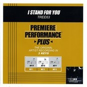 Premiere Performance Plus: I Stand For You Songs
