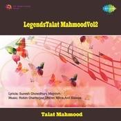 Legends - Talat Mahmood Vol 2 Songs