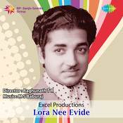 Lora Nee Evide Songs